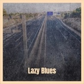 Lazy Blues de Various Artists