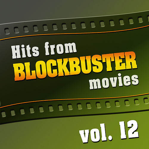 Hits from Blockbuster Movies Vol.12 by The Original Movies Orchestra