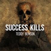 Success Kills von Teddy Benson