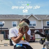 Grind Now Shine Later 2 by Paid JoJo