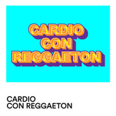 Cardio con Reggaeton von Various Artists