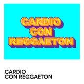 Cardio con Reggaeton de Various Artists