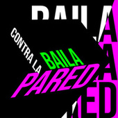 Baila contra la pared by Various Artists