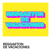 Reggaeton de Vacaciones von Various Artists