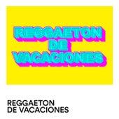 Reggaeton de Vacaciones de Various Artists