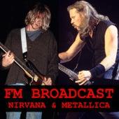 FM Broadcast Nirvana & Metallica by Nirvana