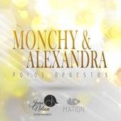 Polos Opuestos de Monchy & Alexandra