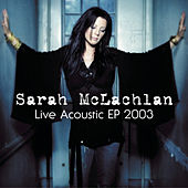Live Acoustic EP 2003 by Sarah McLachlan