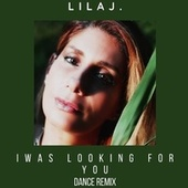 I Was looking for you (Dance Remix) von Lil AJ