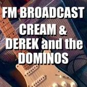 FM Broadcast Cream & Derek and the Dominos de Cream