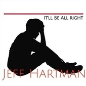 It'll Be All Right by Jeff Hartman