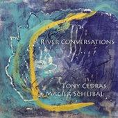 River Conversations von Tony Cedras