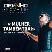 Mulher Também Trai (feat. João Neto & Frederico) (Ao Vivo) von Devinho Novaes