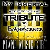 My Immortal (A Soft Rock Piano Tribute To Evanescence) (Solo Piano Version) by Piano Music Guru
