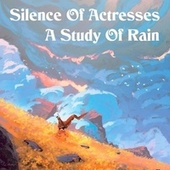 A Study of Rain von Silence of Actresses