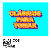Clásicos Para Tomar by Various Artists