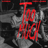 Too Much (feat. Tory Lanez) de C-Trick