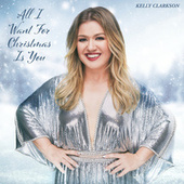 All I Want For Christmas Is You by Kelly Clarkson