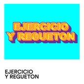 Ejercicio y Regueton by Various Artists