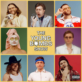 The Young Bombs Show by Young Bombs