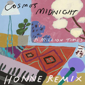A Million Times (HONNE remix) by Cosmo's Midnight