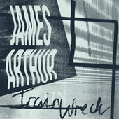 Train Wreck (Acoustic) by James Arthur