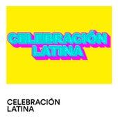 Celebración Latina by Various Artists
