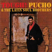 Tough! by Pucho & The Latin Soul Brothers