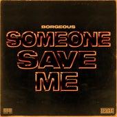Someone Save Me von Borgeous