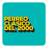 Perreo Clásico del 2000 von Various Artists