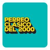 Perreo Clásico del 2000 de Various Artists