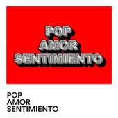 Pop amor sentimiento by Various Artists