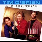 Oh Boy! O'Boy! by Tim O'Brien And The O'Boys