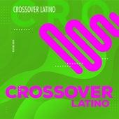 Crossover Latino de Various Artists