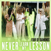 Never Learn My Lesson von Four Of Diamonds