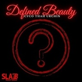Defined Beauty by Cyco Thah Urchin