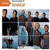 Playlist: The Very Best Of Lonestar by Lonestar