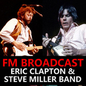 FM Broadcast Eric Clapton & Steve Miller Band van Eric Clapton
