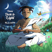 From Dark to Light by NLE Choppa
