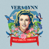 Keep Smiling Through by Vera Lynn