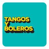 Tangos y Boleros by Various Artists