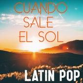 Cuando Sale El Sol: Latin Pop de Various Artists