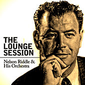 The Lounge Session de Nelson Riddle & His Orchestra