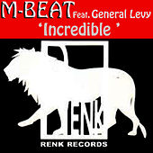 Incredible (feat. General Levy) by M-Beat
