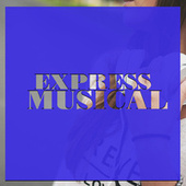 Express Musical by Various Artists