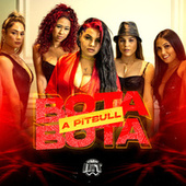 Bota Bota by Pitbull