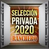 Selección Privada 2020 Ranchero by Various Artists
