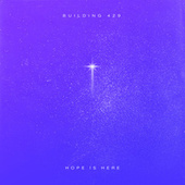 Hope Is Here by Building 429