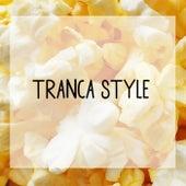 Tranca Style von Various Artists