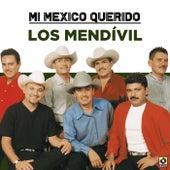 Mi Mexico Querido von Los Mendívil